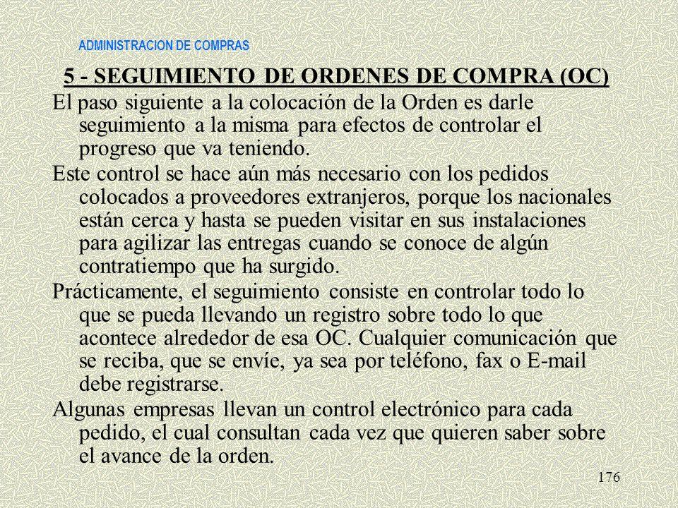ADMINISTRACION DE COMPRAS 5 - SEGUIMIENTO DE ORDENES DE COMPRA (OC) El paso siguiente a la colocación de la Orden es darle seguimiento a la misma para