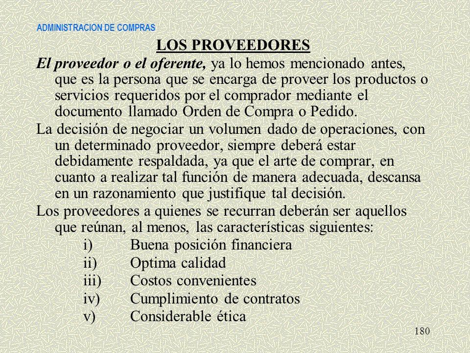 ADMINISTRACION DE COMPRAS LOS PROVEEDORES El proveedor o el oferente, ya lo hemos mencionado antes, que es la persona que se encarga de proveer los pr