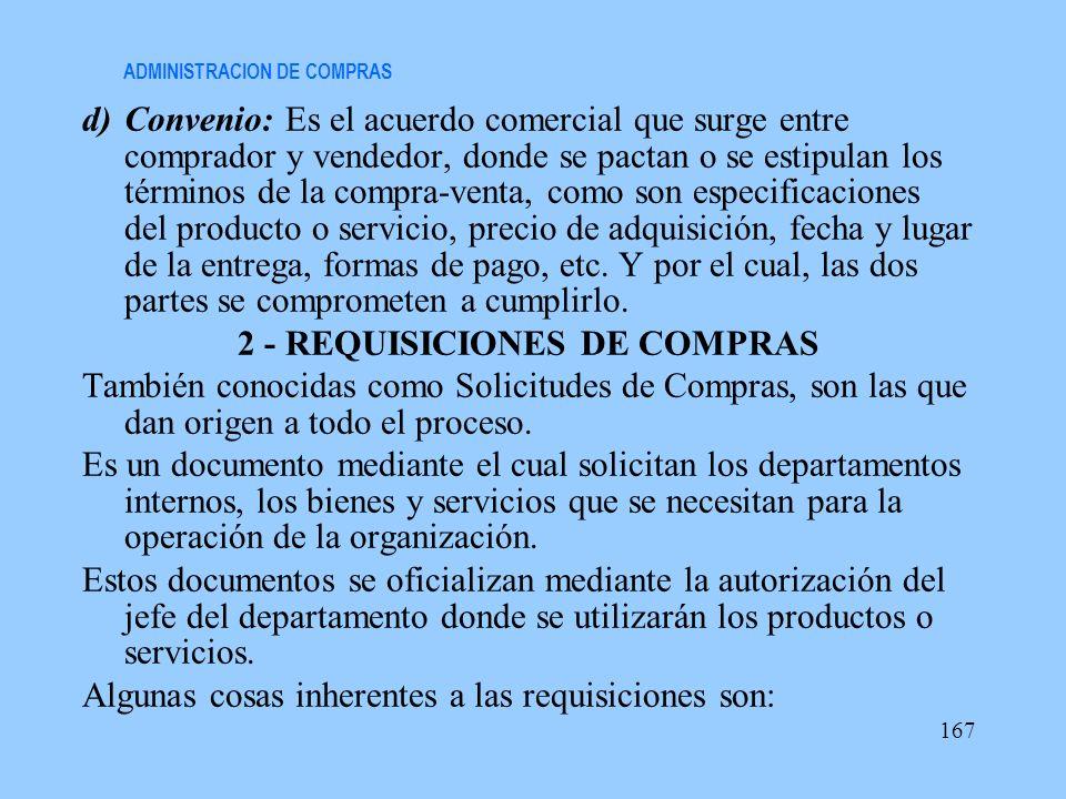 ADMINISTRACION DE COMPRAS d)Convenio: Es el acuerdo comercial que surge entre comprador y vendedor, donde se pactan o se estipulan los términos de la