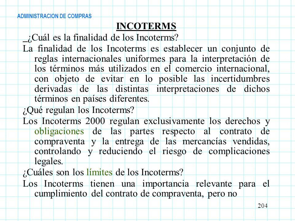 ADMINISTRACION DE COMPRAS INCOTERMS ¿Cuál es la finalidad de los Incoterms? La finalidad de los Incoterms es establecer un conjunto de reglas internac
