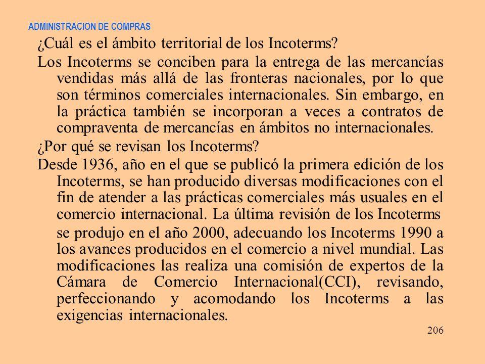 ADMINISTRACION DE COMPRAS ¿Cuál es el ámbito territorial de los Incoterms? Los Incoterms se conciben para la entrega de las mercancías vendidas más al