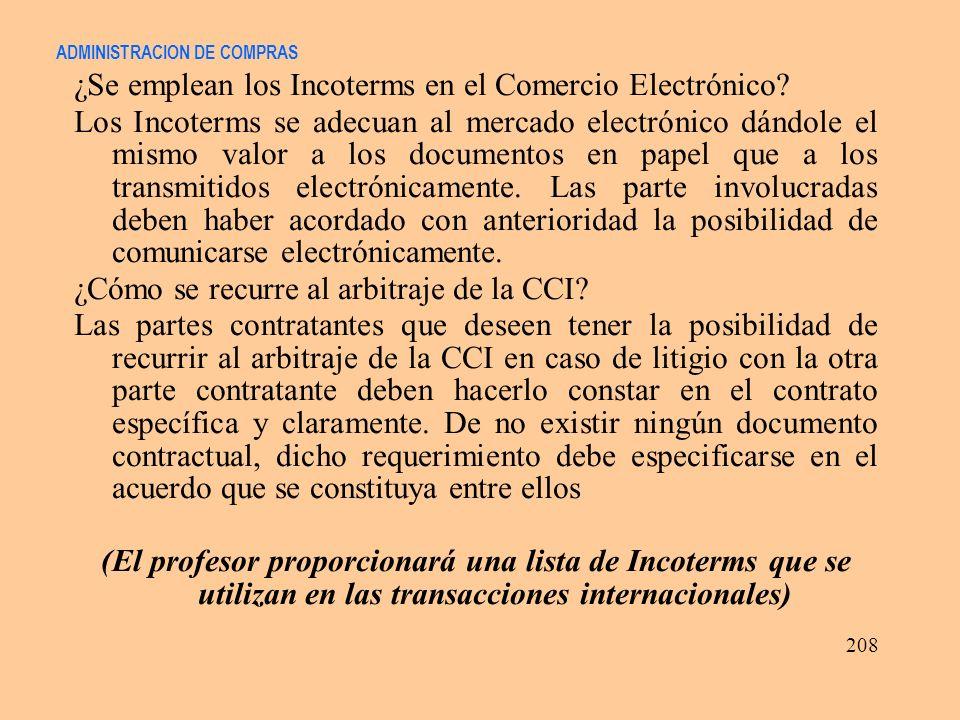 ADMINISTRACION DE COMPRAS ¿Se emplean los Incoterms en el Comercio Electrónico? Los Incoterms se adecuan al mercado electrónico dándole el mismo valor