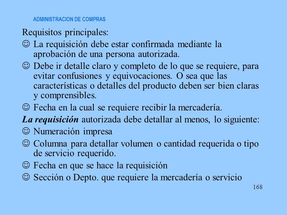 ADMINISTRACION DE COMPRAS Requisitos principales: La requisición debe estar confirmada mediante la aprobación de una persona autorizada. Debe ir detal