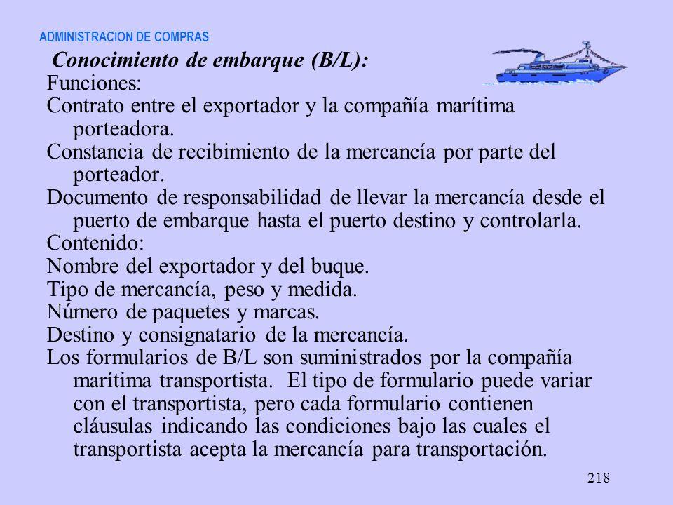 ADMINISTRACION DE COMPRAS Conocimiento de embarque (B/L): Funciones: Contrato entre el exportador y la compañía marítima porteadora. Constancia de rec