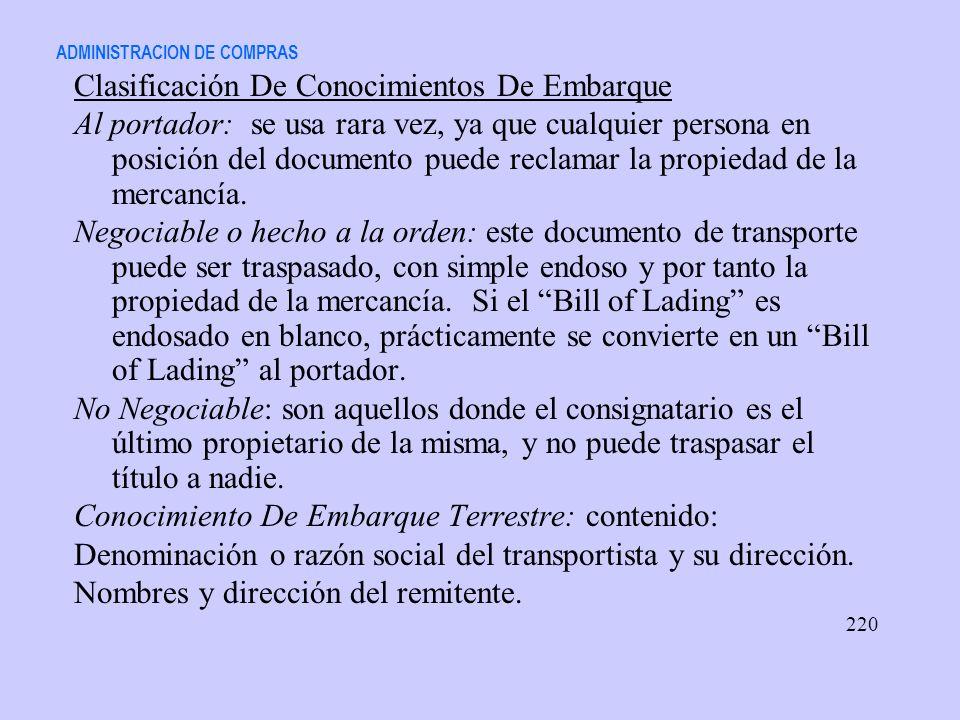 ADMINISTRACION DE COMPRAS Clasificación De Conocimientos De Embarque Al portador: se usa rara vez, ya que cualquier persona en posición del documento
