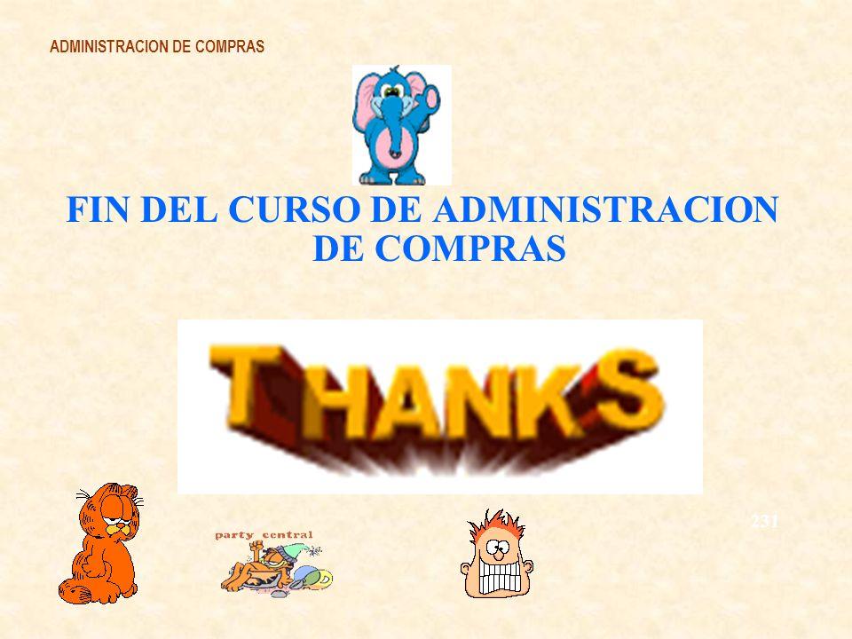 ADMINISTRACION DE COMPRAS FIN DEL CURSO DE ADMINISTRACION DE COMPRAS 231