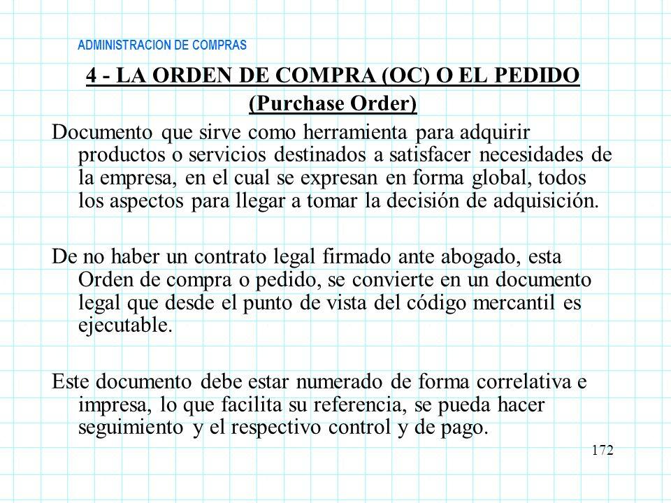 ADMINISTRACION DE COMPRAS 4 - LA ORDEN DE COMPRA (OC) O EL PEDIDO (Purchase Order) Documento que sirve como herramienta para adquirir productos o serv