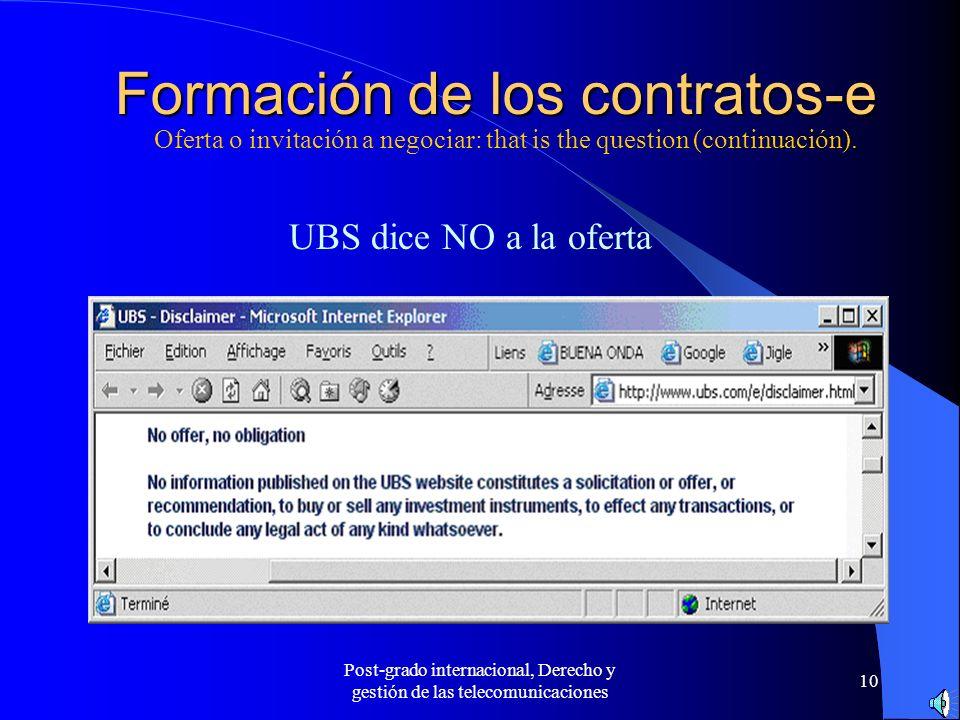 Post-grado internacional, Derecho y gestión de las telecomunicaciones 10 Formación de los contratos-e Oferta o invitación a negociar: that is the ques
