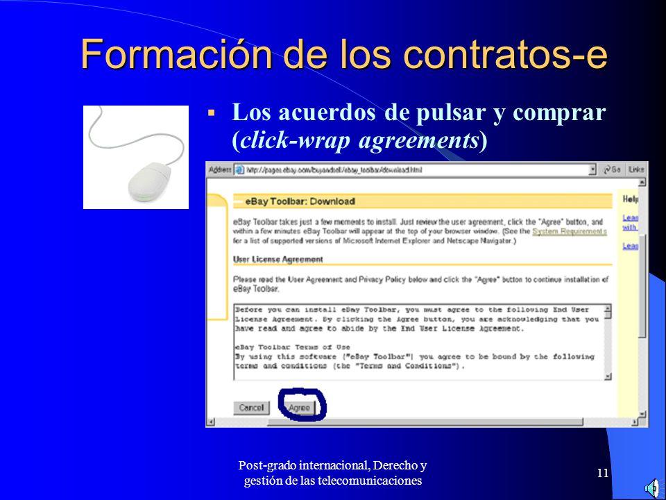 Post-grado internacional, Derecho y gestión de las telecomunicaciones 11 Formación de los contratos-e Los acuerdos de pulsar y comprar (click-wrap agr