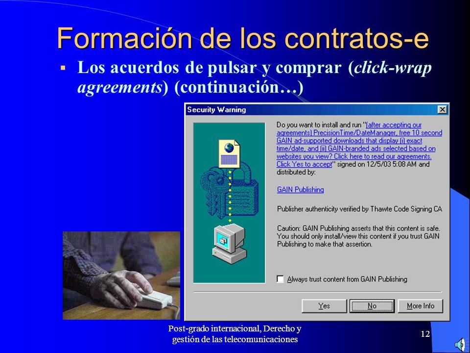 Post-grado internacional, Derecho y gestión de las telecomunicaciones 12 Formación de los contratos-e Los acuerdos de pulsar y comprar (click-wrap agr
