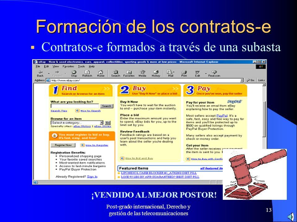 Post-grado internacional, Derecho y gestión de las telecomunicaciones 13 Formación de los contratos-e Contratos-e formados a través de una subasta ¡VE