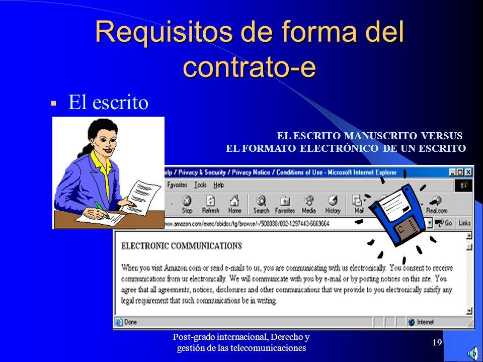 Post-grado internacional, Derecho y gestión de las telecomunicaciones 19 Requisitos de forma del contrato-e El escrito EL ESCRITO MANUSCRITO VERSUS EL