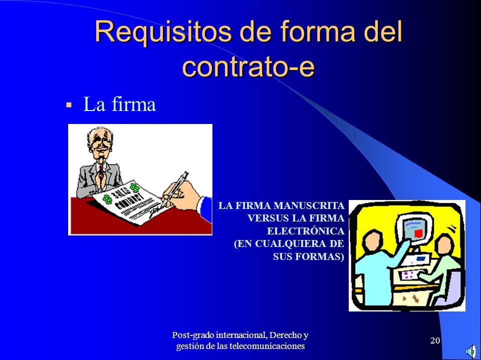 Post-grado internacional, Derecho y gestión de las telecomunicaciones 20 Requisitos de forma del contrato-e La firma LA FIRMA MANUSCRITA VERSUS LA FIR