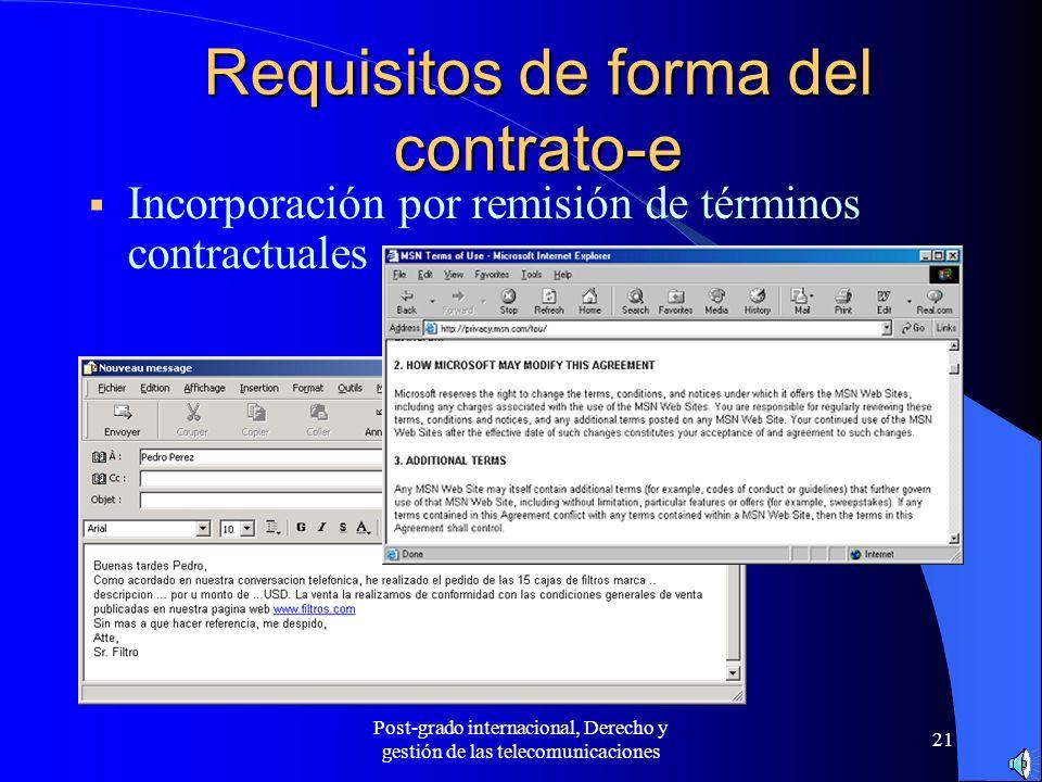 Post-grado internacional, Derecho y gestión de las telecomunicaciones 21 Incorporación por remisión de términos contractuales Requisitos de forma del
