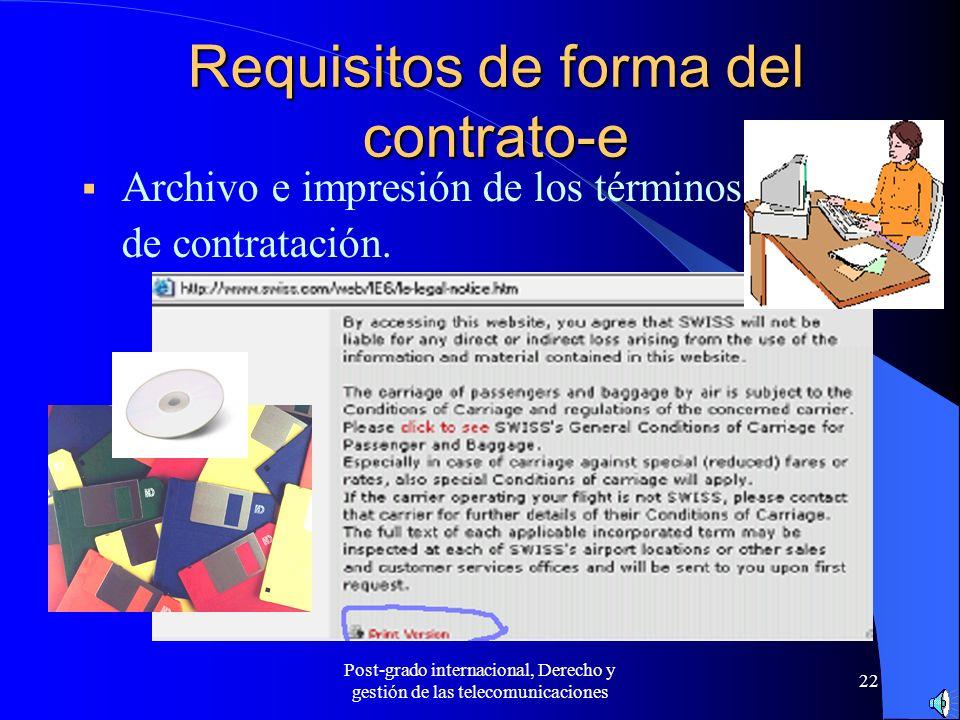 Post-grado internacional, Derecho y gestión de las telecomunicaciones 22 Requisitos de forma del contrato-e Archivo e impresión de los términos de con