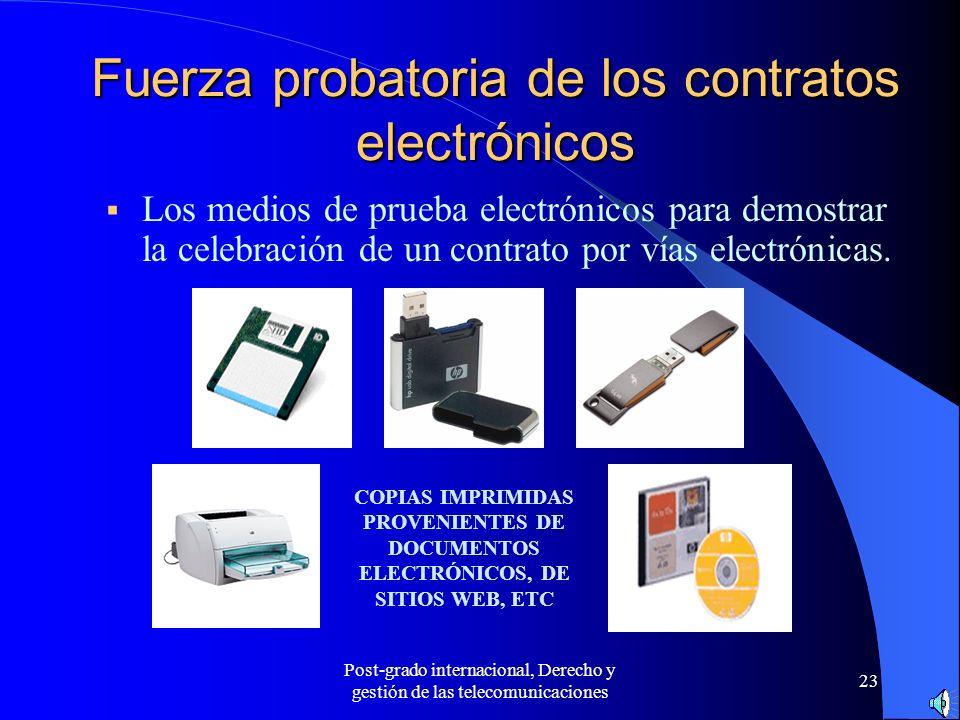 Post-grado internacional, Derecho y gestión de las telecomunicaciones 23 Fuerza probatoria de los contratos electrónicos Los medios de prueba electrón