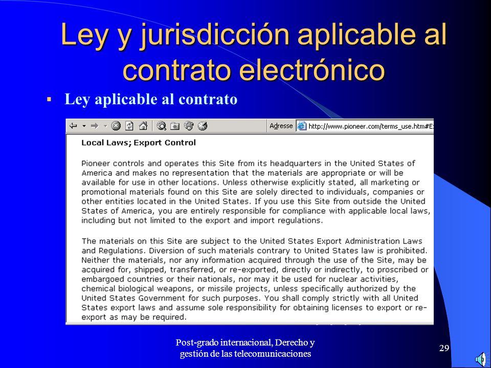 Post-grado internacional, Derecho y gestión de las telecomunicaciones 29 Ley y jurisdicción aplicable al contrato electrónico Ley aplicable al contrat