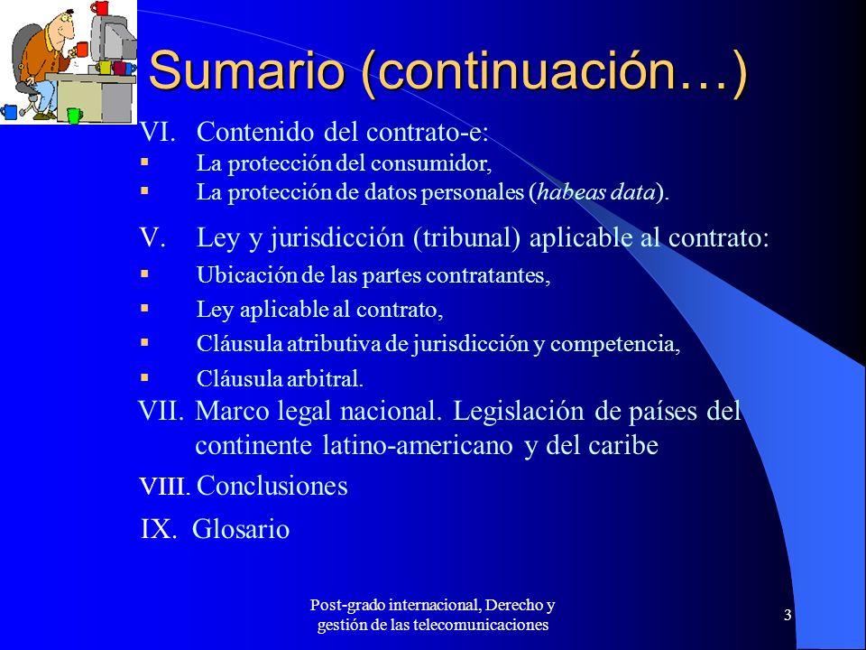 Post-grado internacional, Derecho y gestión de las telecomunicaciones 3 Sumario (continuación…) VIII. Conclusiones V.Ley y jurisdicción (tribunal) apl