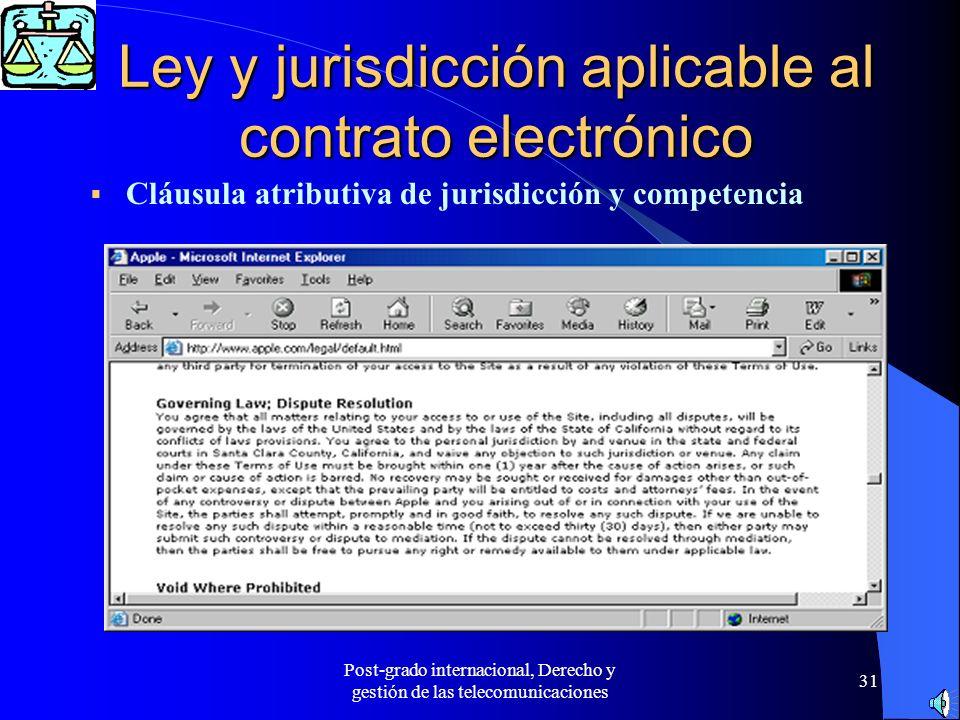 Post-grado internacional, Derecho y gestión de las telecomunicaciones 31 Ley y jurisdicción aplicable al contrato electrónico Cláusula atributiva de j