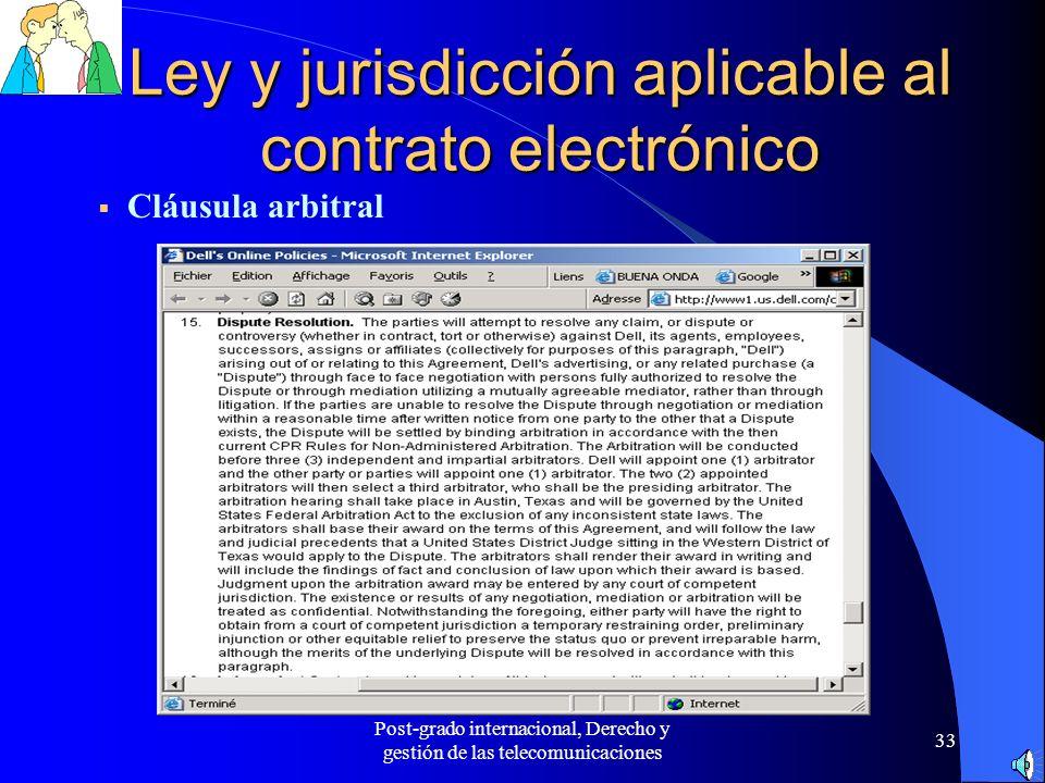 Post-grado internacional, Derecho y gestión de las telecomunicaciones 33 Ley y jurisdicción aplicable al contrato electrónico Cláusula arbitral