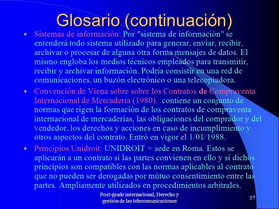 Post-grado internacional, Derecho y gestión de las telecomunicaciones 37 Glosario (continuación) Sistemas de información: Por
