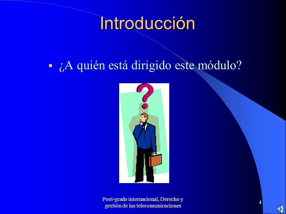 Post-grado internacional, Derecho y gestión de las telecomunicaciones 35 Conclusiones Y para terminar….