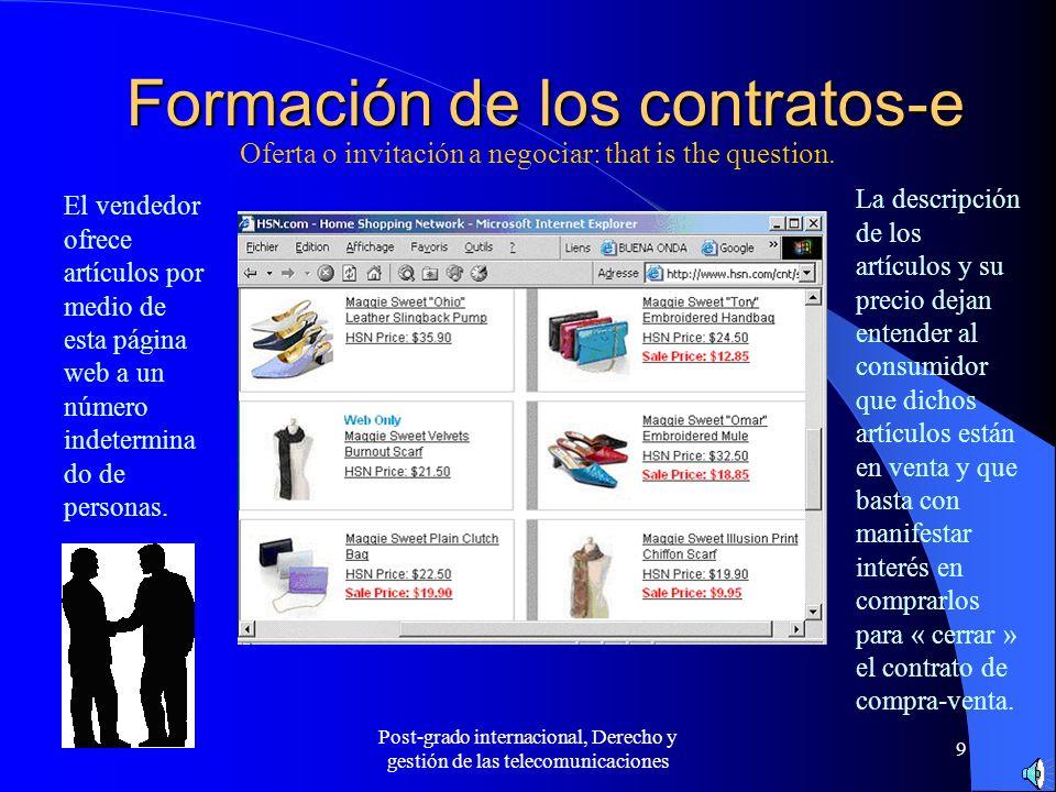 Post-grado internacional, Derecho y gestión de las telecomunicaciones 10 Formación de los contratos-e Oferta o invitación a negociar: that is the question (continuación).