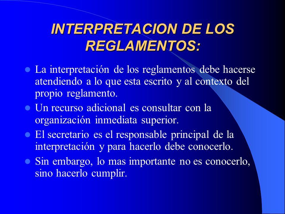 INTERPRETACION DE LOS REGLAMENTOS: La interpretación de los reglamentos debe hacerse atendiendo a lo que esta escrito y al contexto del propio reglame