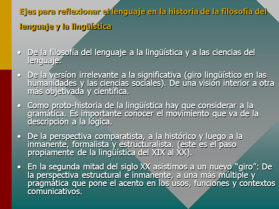 Ejes para reflexionar el lenguaje en la historia de la filosofía del lenguaje y la lingüística De la filosofía del lenguaje a la lingüística y a las c