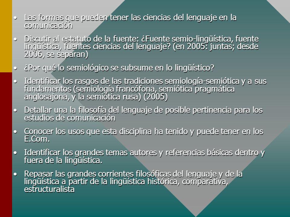 Las formas que pueden tener las ciencias del lenguaje en la comunicaciónLas formas que pueden tener las ciencias del lenguaje en la comunicación Discu