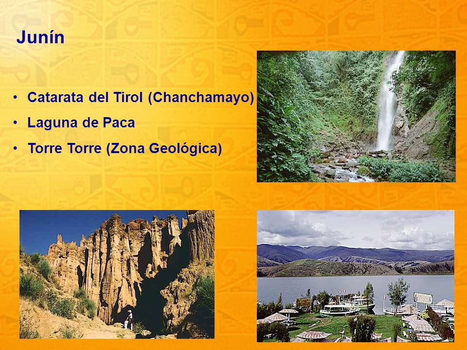 17 Junín Catarata del Tirol (Chanchamayo) Laguna de Paca Torre Torre (Zona Geológica)