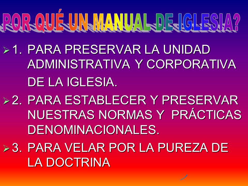 1.PARA PRESERVAR LA UNIDAD ADMINISTRATIVA Y CORPORATIVA 1.PARA PRESERVAR LA UNIDAD ADMINISTRATIVA Y CORPORATIVA DE LA IGLESIA. 2.PARA ESTABLECER Y PRE