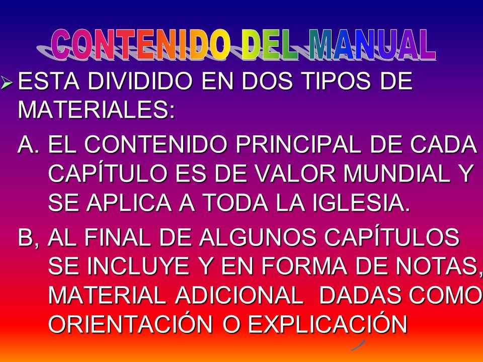 ESTA DIVIDIDO EN DOS TIPOS DE MATERIALES: ESTA DIVIDIDO EN DOS TIPOS DE MATERIALES: A.EL CONTENIDO PRINCIPAL DE CADA CAPÍTULO ES DE VALOR MUNDIAL Y SE