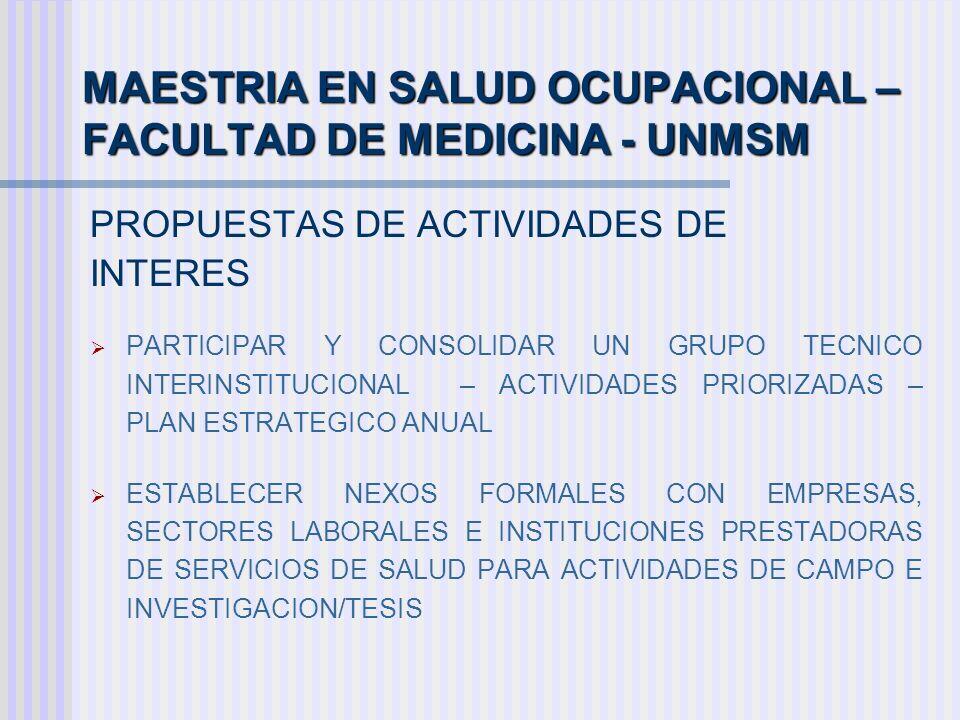 MAESTRIA EN SALUD OCUPACIONAL – FACULTAD DE MEDICINA - UNMSM PROPUESTAS DE ACTIVIDADES DE INTERES PARTICIPAR Y CONSOLIDAR UN GRUPO TECNICO INTERINSTIT