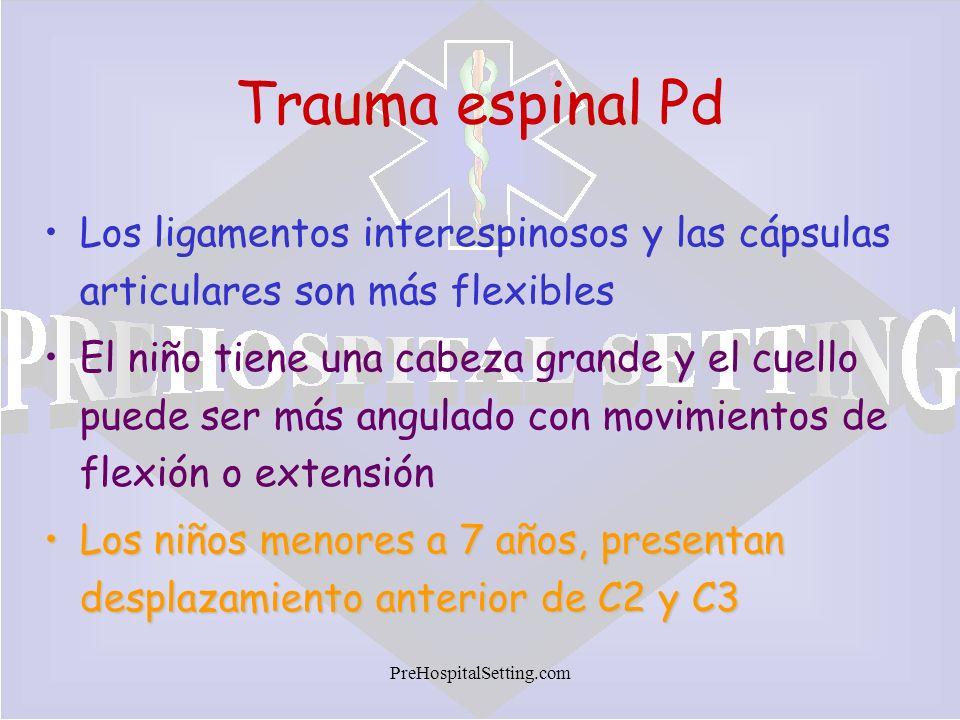 PreHospitalSetting.com Trauma espinal Pd Los ligamentos interespinosos y las cápsulas articulares son más flexibles El niño tiene una cabeza grande y