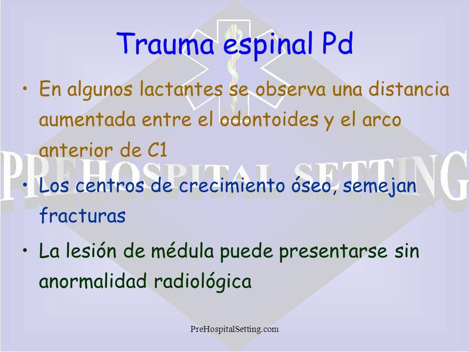 PreHospitalSetting.com Trauma espinal Pd En algunos lactantes se observa una distancia aumentada entre el odontoides y el arco anterior de C1 Los cent