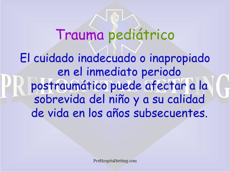 PreHospitalSetting.com El cuidado inadecuado o inapropiado en el inmediato periodo postraumático puede afectar a la sobrevida del niño y a su calidad
