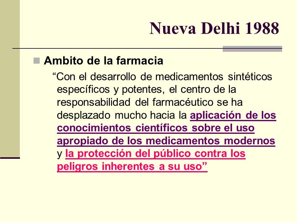 Nueva Delhi 1988 Ambito de la farmacia Con el desarrollo de medicamentos sintéticos específicos y potentes, el centro de la responsabilidad del farmac