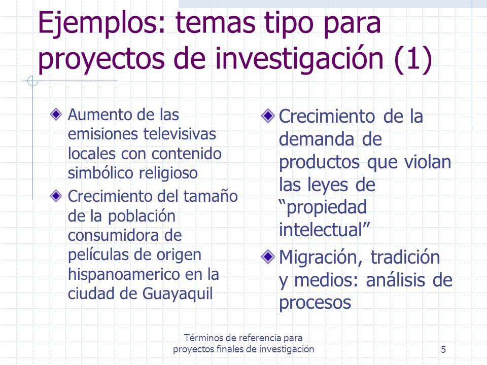 Términos de referencia para proyectos finales de investigación5 Ejemplos: temas tipo para proyectos de investigación (1) Aumento de las emisiones tele