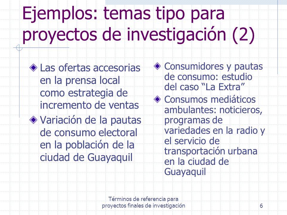Términos de referencia para proyectos finales de investigación6 Ejemplos: temas tipo para proyectos de investigación (2) Las ofertas accesorias en la
