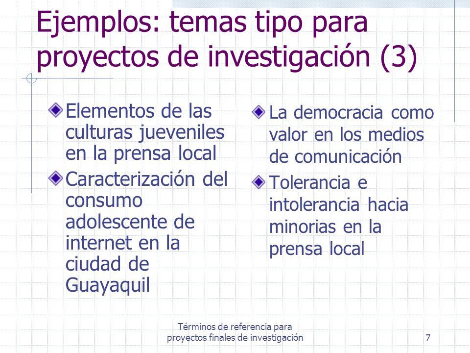 Términos de referencia para proyectos finales de investigación7 Ejemplos: temas tipo para proyectos de investigación (3) Elementos de las culturas jue