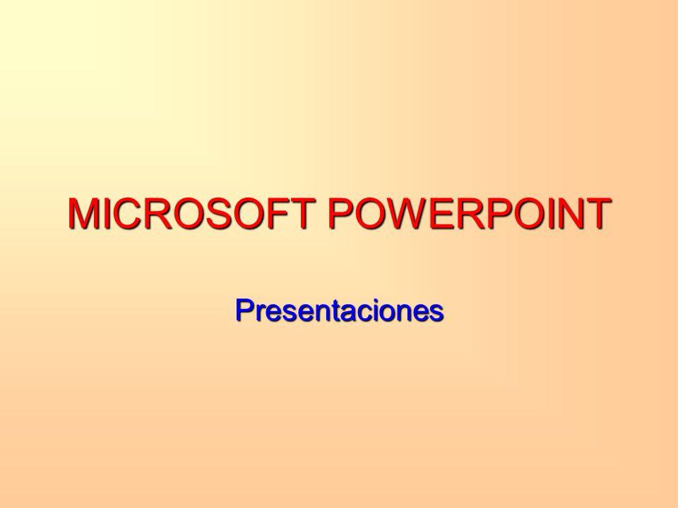 MICROSOFT POWERPOINT Presentaciones