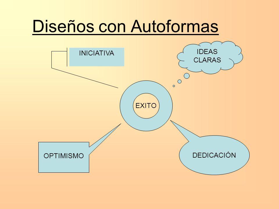 Diseños con Autoformas EXITO DEDICACIÓN OPTIMISMO IDEAS CLARAS INICIATIVA
