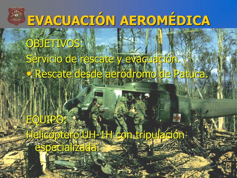 EVACUACIÓN AEROMÉDICA OBJETIVOS: Servicio de rescate y evacuación. Rescate desde aeródromo de Patuca. Rescate desde aeródromo de Patuca.EQUIPO: Helicó