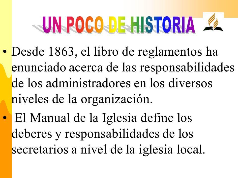 Desde 1863, el libro de reglamentos ha enunciado acerca de las responsabilidades de los administradores en los diversos niveles de la organización. El