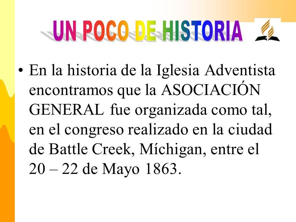 En la historia de la Iglesia Adventista encontramos que la ASOCIACIÓN GENERAL fue organizada como tal, en el congreso realizado en la ciudad de Battle