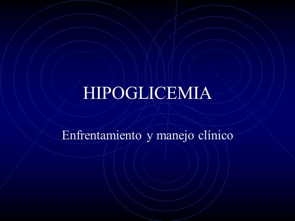 HIPOGLICEMIA Enfrentamiento y manejo clínico