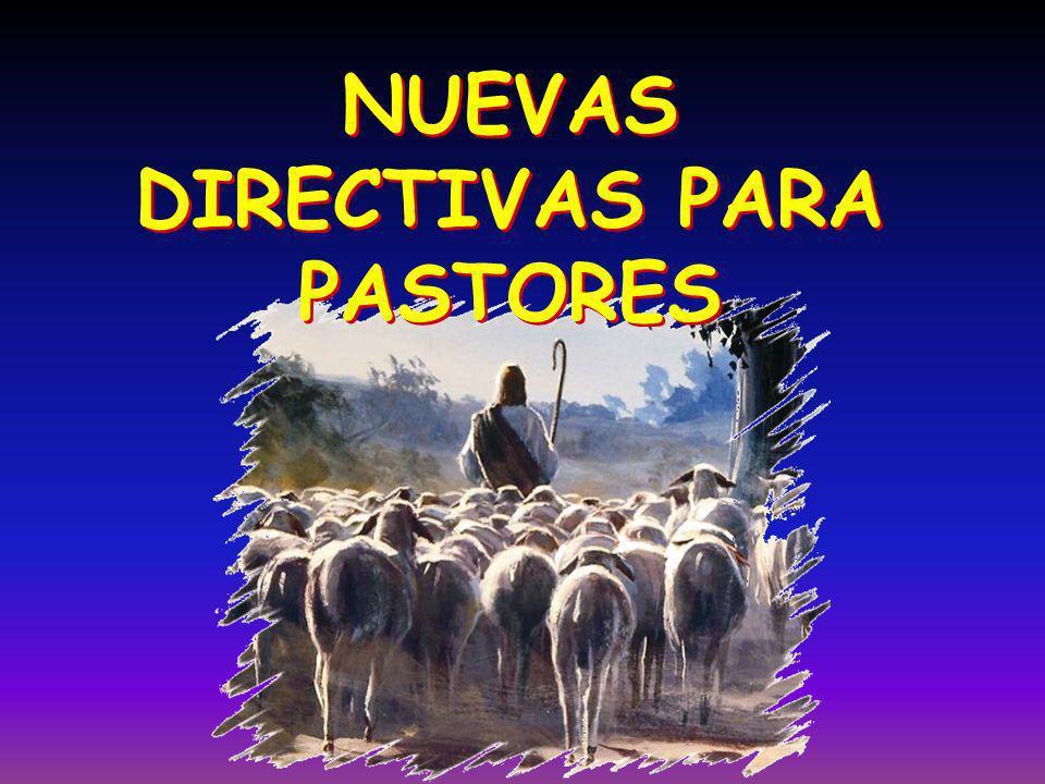 NUEVAS DIRECTIVAS PARA PASTORES NUEVAS DIRECTIVAS PARA PASTORES
