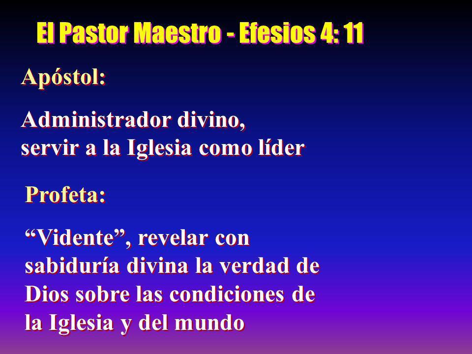 El Pastor Maestro - Efesios 4: 11 Apóstol: Administrador divino, servir a la Iglesia como líder Apóstol: Administrador divino, servir a la Iglesia com