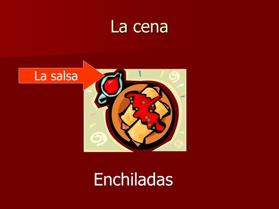 La cena Enchiladas La salsa
